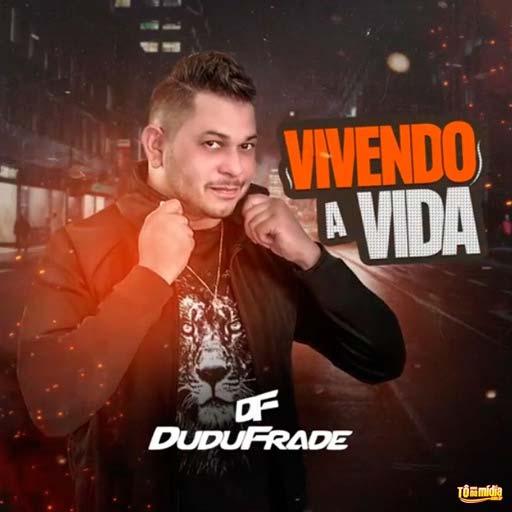 Dudu Frade - Vivendo a Vida