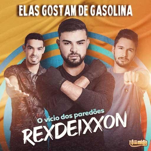 Rexdeixxon - Elas gostam de gasolina