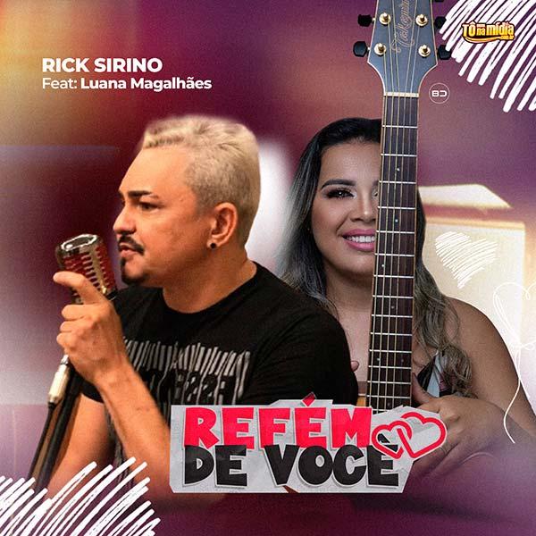 Rick Sirino - Refém de Você (feat. Luana Magalhães)