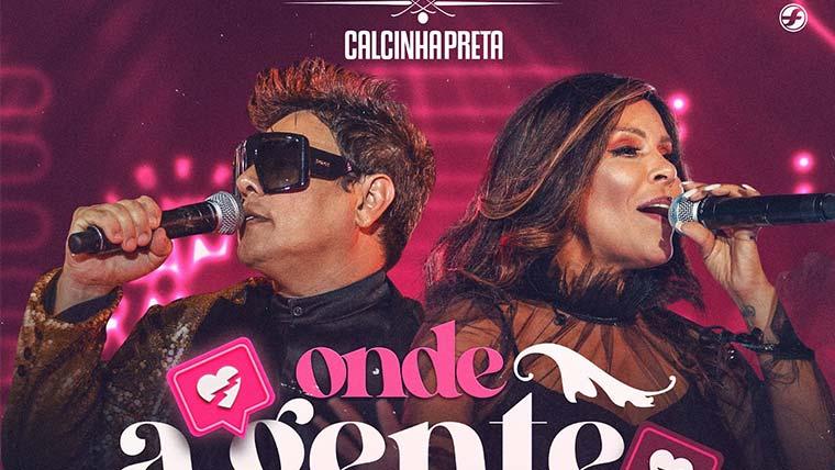 """Calcinha Preta lança novo single """"Onde a Gente Errou"""""""